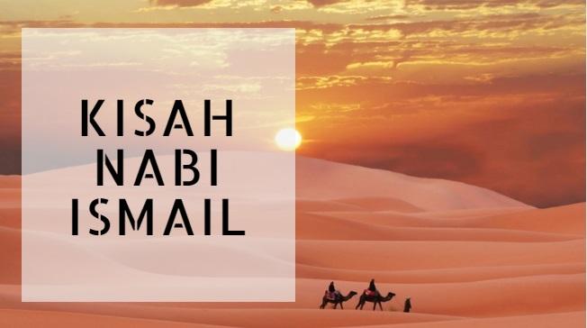 kisah-nabi-ismail-mukjizat-nabi-ismail