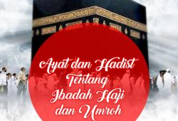 Dalil Atau Ayat Dalam Al Quran Serta Hadist Tentang Haji dan Umroh Beserta Keutamaannya