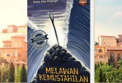 "Buku Inspirasi dan Motivasi ""Melawan Kemustahilan"" Karya Dewa Eka Prayoga"