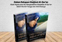 """Buku Inspiratif """"Dalam Dekapan Mukjizat Al Quran"""""""