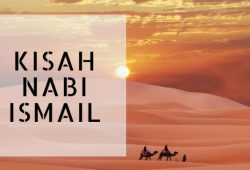 Kisah Nabi Ismail dan Mukjizat Nabi Ismail