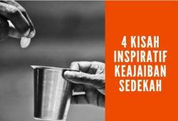 4 Kisah Inspiratif Keajaiban Sedekah