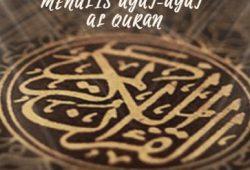 10 Manfaat Dan Keutamaan Menulis Ayat-ayat Al Quran