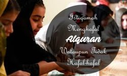 """Tetap """"ISTIQAMAH"""" Menghafal Alquran Meskipun TAK HAFAL-HAFAL"""