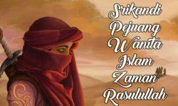 Srikandi Pejuang Wanita Islam Sepanjang Masa