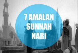 7 Sunnah Nabi Muhammad SAW Sebagai Amalan Harian Seorang Muslim