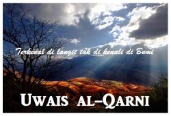 Kisah Uwais Al Qarni Sang Manusia Langit